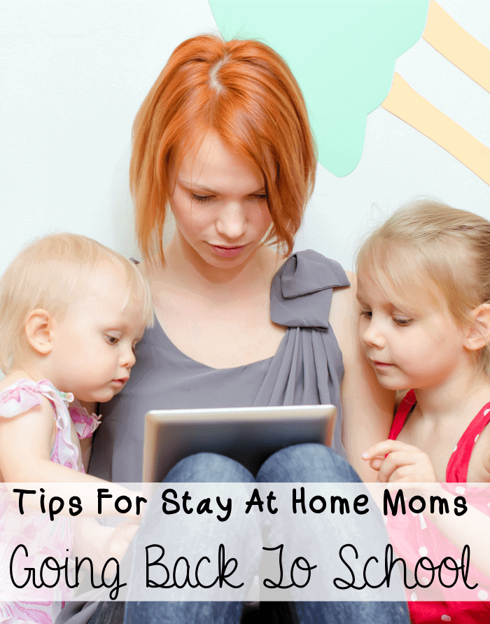 Tips For Stay At Home Moms Going Back To School