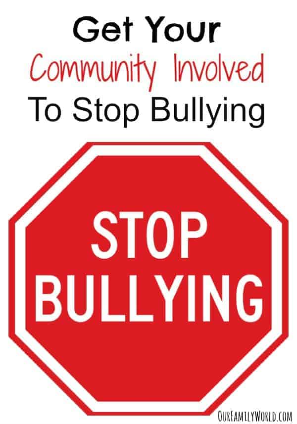 Get Your Community Involved To Stop Bullying | OurFamilyWorld.com