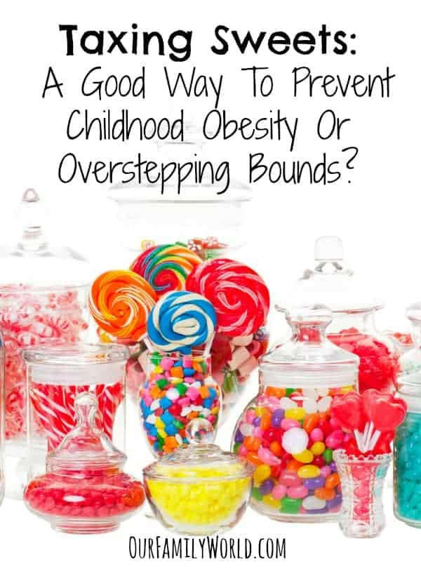 Taxing Sweets: A Good Way To Prevent Childhood Obesity Or Overstepping Bounds? Read our parenting tips