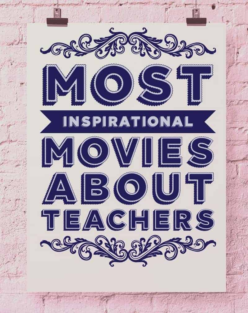 These most inspirational movies about teachers will inspire you to become a better role model for the younger generation and appreciate your own teachers!