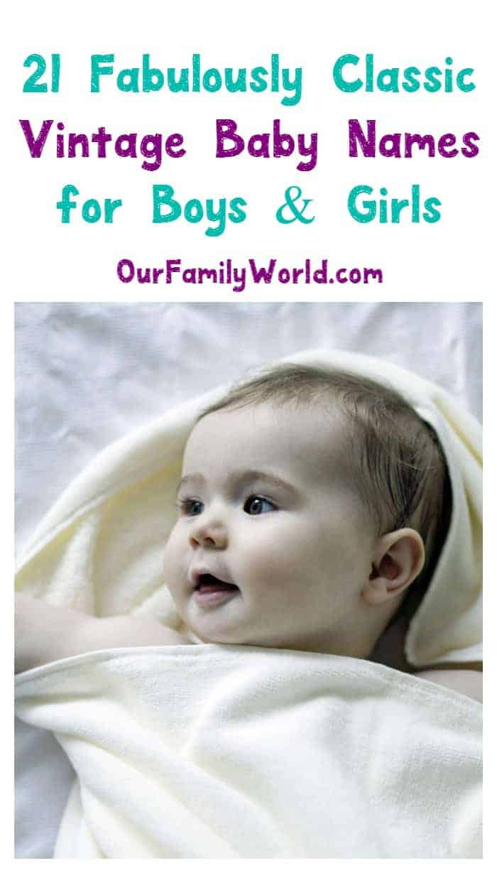 Vintage baby names are making a huge comeback! If you want a truly unique name for your baby, check out these classic names for boys & girls!