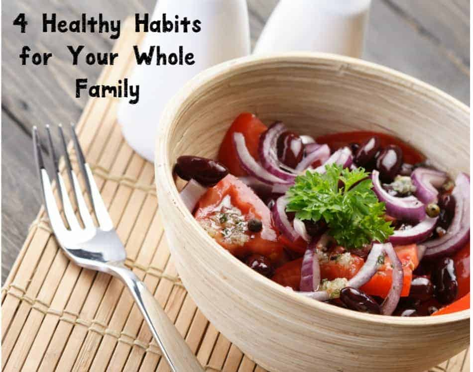 It's never too late to start new healthy habits! Check out four that will benefit your entire family!